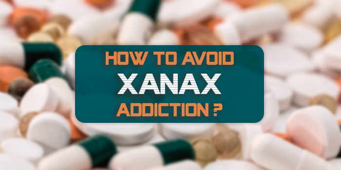 How To Avoid Xanax Addiction